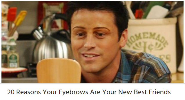 20 Reasons Your Eyebrows Are Your New Best Friends