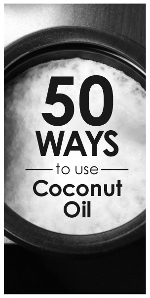 50 Great Ways to Use Coconut Oil